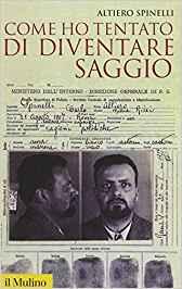 """Libro Altiero Spinelli, """"Come ho tentato di diventare saggio"""""""